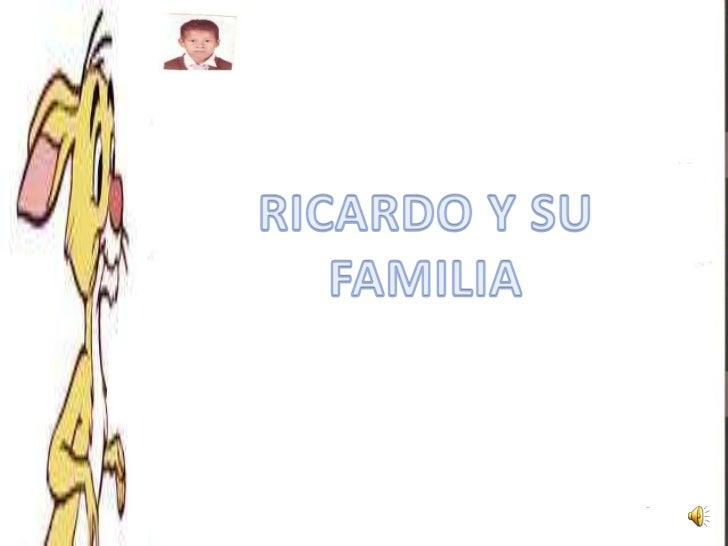 RICARDO Y SU FAMILIA<br />