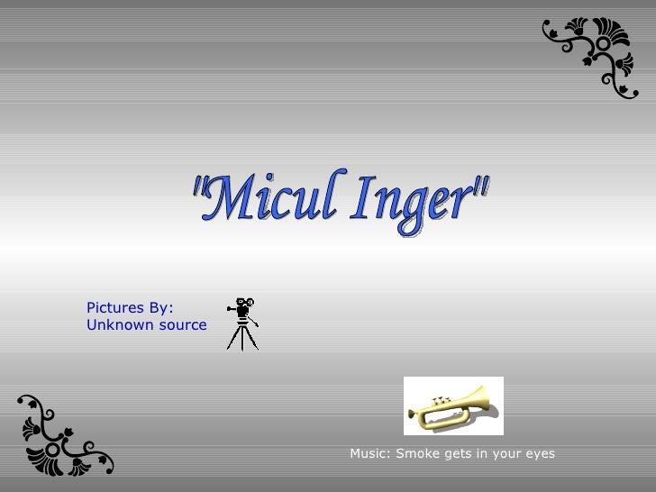 """""""Micul Inger"""" Music: Smoke gets in your eyes Pictures By: Unknown source"""
