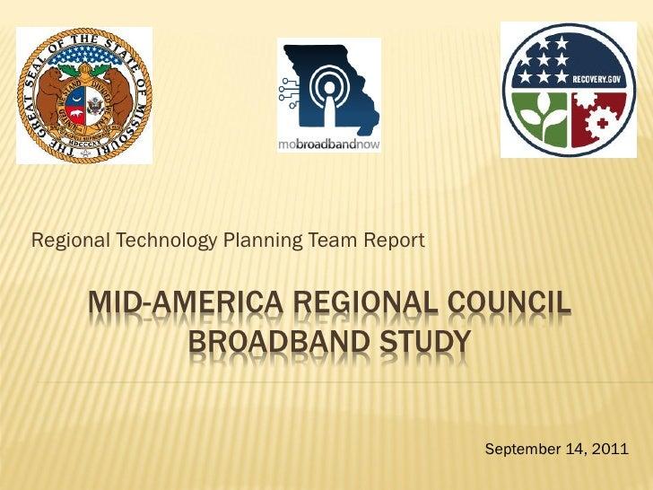 Regional Technology Planning Team Report     MID-AMERICA REGIONAL COUNCIL           BROADBAND STUDY                       ...