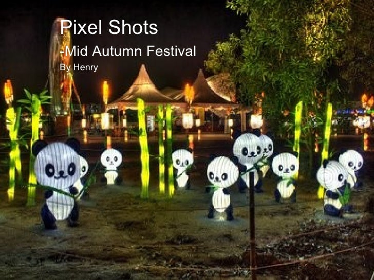 Pixel Shots -Mid Autumn Festival By Henry