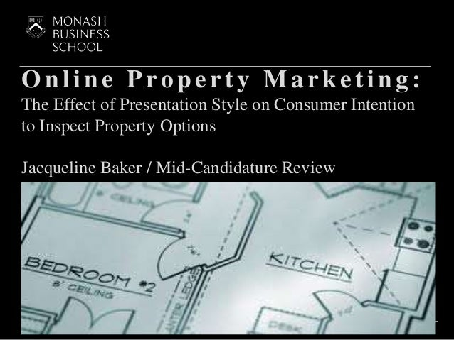 Online Pro perty Ma rketing : The Effect of Presentation Style on Consumer Intention to Inspect Property Options Jacquelin...