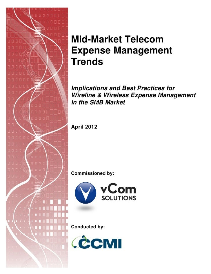 Mid-Market TelecomExpense ManagementTrendsImplications and Best Practices forWireline & Wireless Expense Managementin the ...