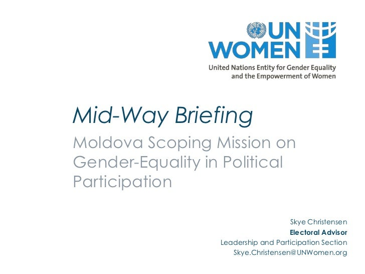 Mid-Way BriefingMoldova Scoping Mission onGender-Equality in PoliticalParticipation                                     Sk...