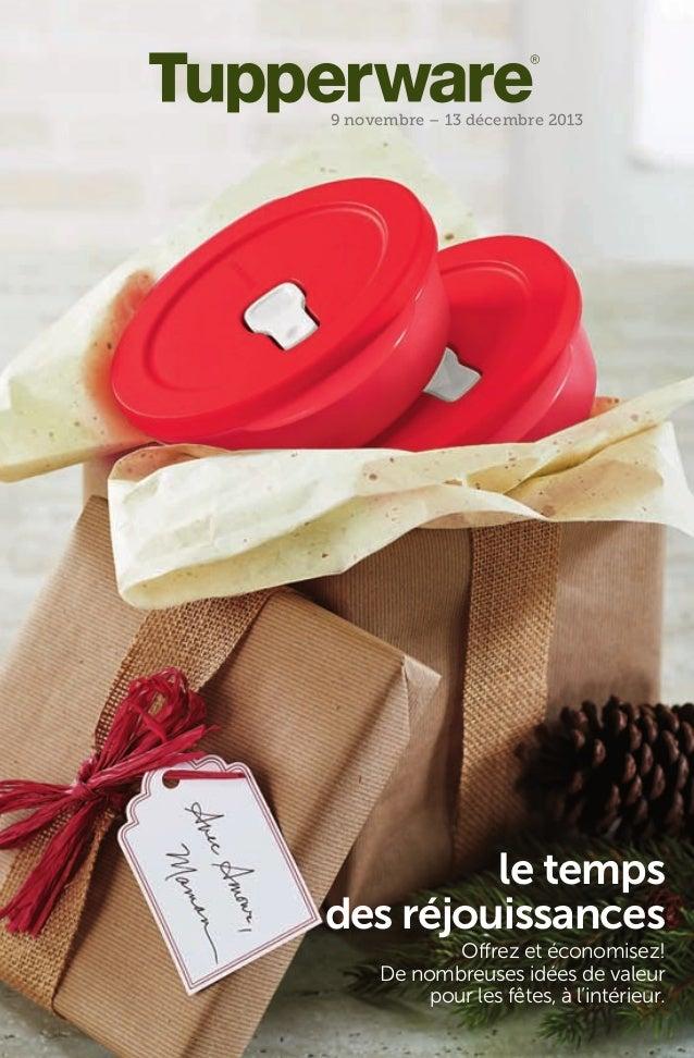 9 novembre – 13 décembre 2013  le temps des réjouissances Offrez et économisez! De nombreuses idées de valeur pour les fêt...
