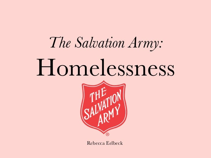 The Salvation Army:Homelessness                     Rebecca Eelbeck