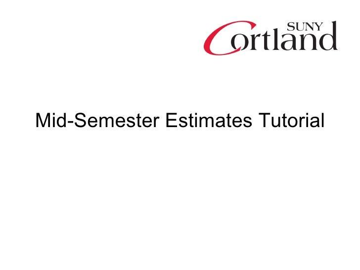 Mid-Semester Estimates Tutorial