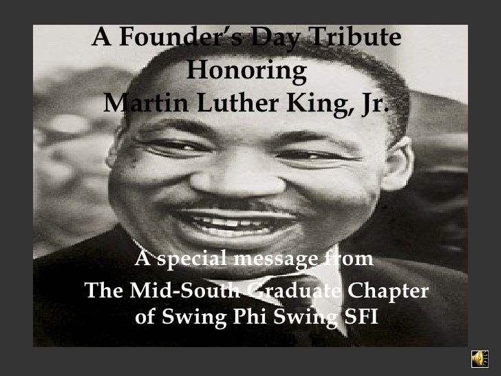 A Founder's Day Tribute Honoring Martin Luther King, Jr. A special message from  The Mid-South Graduate Chapter of Swing P...