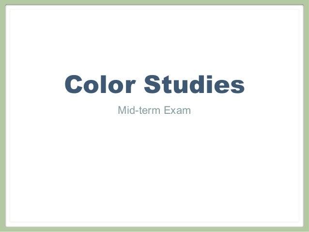 Color Studies   Mid-term Exam