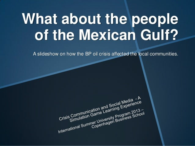 What about the people of the Mexican Gulf? A slideshow on how the BP oil crisis affected the local communities.
