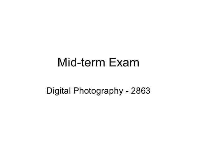 Mid-term ExamDigital Photography - 2863