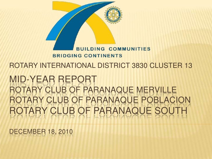 ROTARY INTERNATIONAL DISTRICT 3830 CLUSTER 13<br />MID-YEAR REPORTROTARY CLUB OF Paranaque mervillerotary club of paranaqu...
