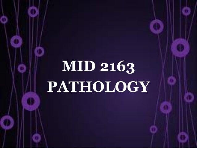 MID 2163PATHOLOGY
