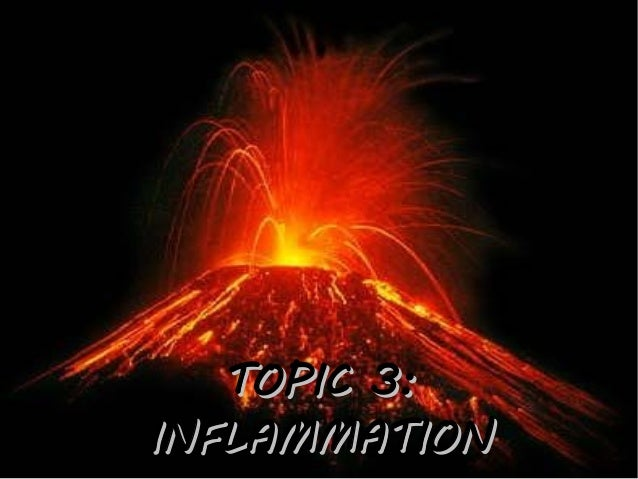 TOPIC 3:INFLAMMATION