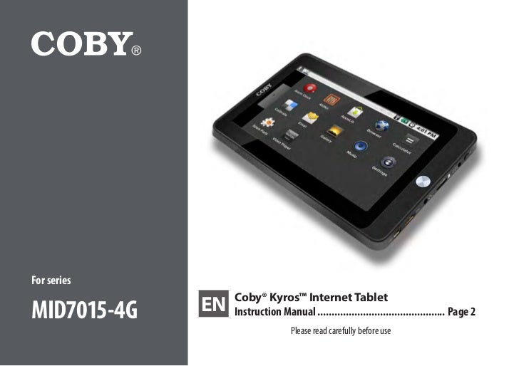 For series                  Coby® Kyros™ Internet TabletMID7015-4G   EN   Instruction Manual ................................