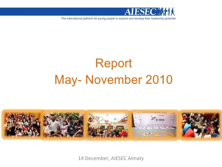 Report May- November 2010 14 December, AIESEC Almaty