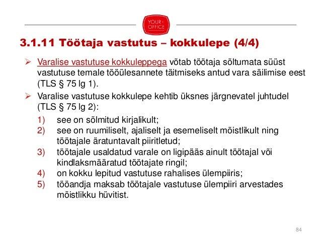  Tööleping lõpeb: (1) poolte kokkuleppel (TLS § 79); (2) tähtaja saabumisel (TLS § 80); (3) töötaja surmaga (TLS § 81); (...