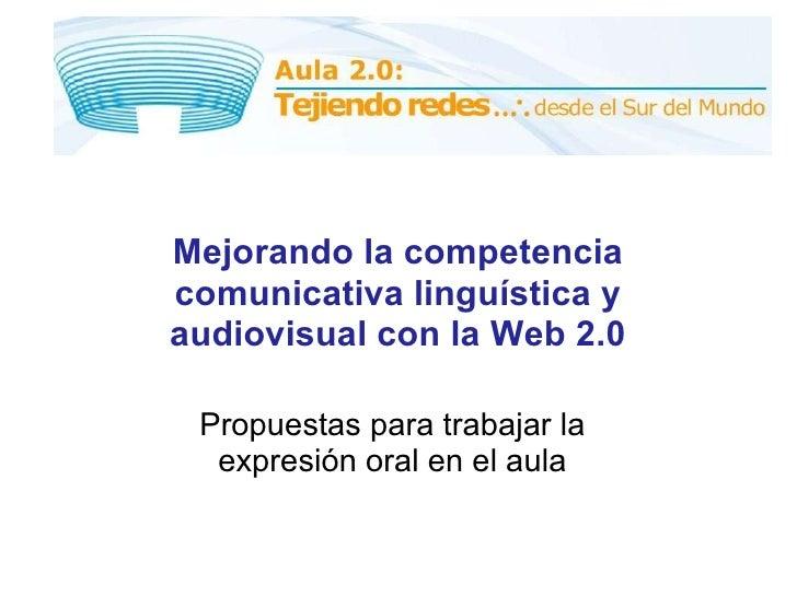 Propuestas para trabajar la expresión oral en el aula Mejorando la competencia comunicativa linguística y audiovisual con ...