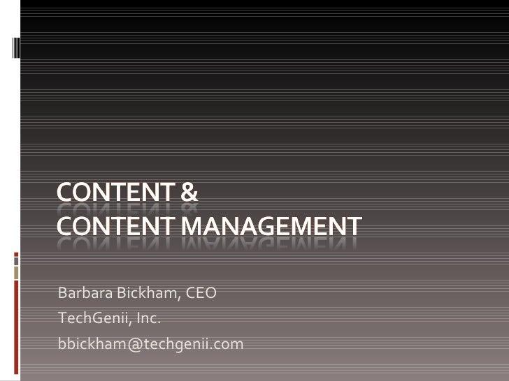 <ul><li>Barbara Bickham, CEO </li></ul><ul><li>TechGenii, Inc. </li></ul><ul><li>[email_address] </li></ul>