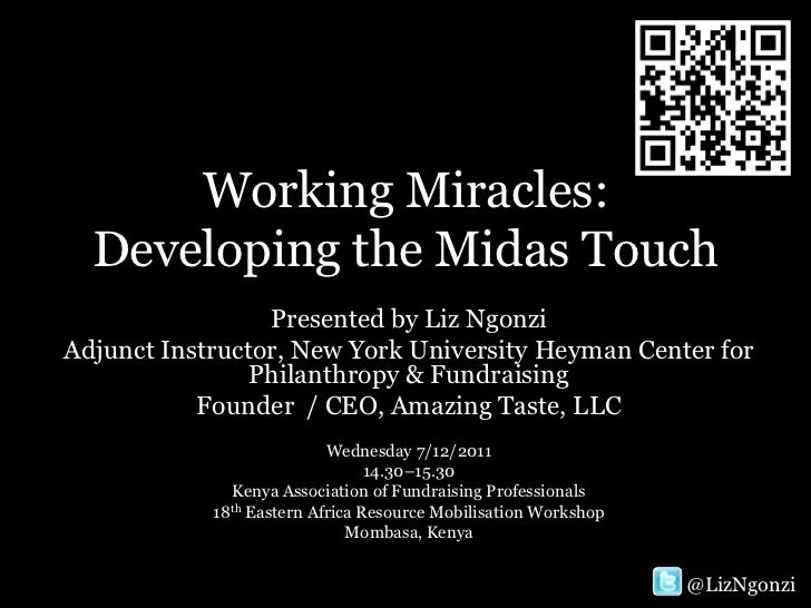 Working Miracles:  Developing the Midas Touch                 Presented by Liz NgonziAdjunct Instructor, New York Universi...