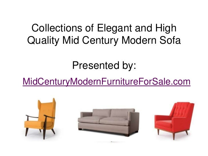 Collections of Elegant and HighQuality Mid Century Modern Sofa          Presented by:MidCenturyModernFurnitureForSale.com