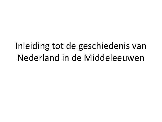 Inleiding tot de geschiedenis van Nederland in de Middeleeuwen