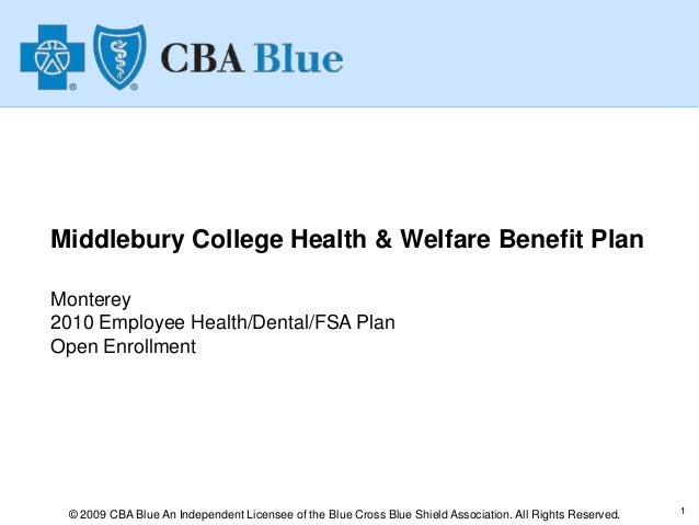 1 Middlebury College Health & Welfare Benefit Plan © 2009 CBA Blue An Independent Licensee of the Blue Cross Blue Shield A...