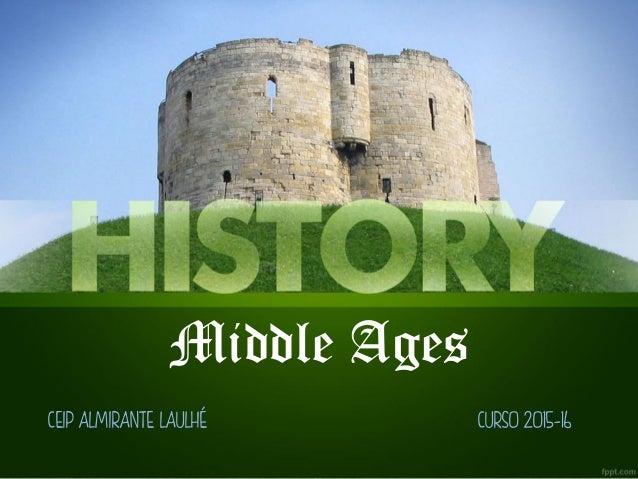 Middle Ages CEIP ALMIRANTE LAULHÉ CURSO 2015-16