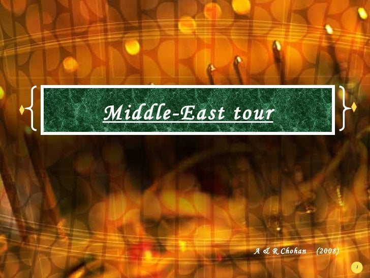 Middle-East tour A & R Chohan  (2008)