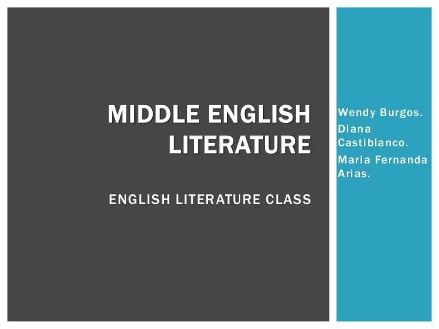 Wendy Burgos. Diana Castiblanco. Maria Fernanda Arias. MIDDLE ENGLISH LITERATURE ENGLISH LITERATURE CLASS