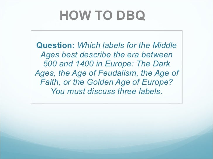 Question:   Which labels for the Middle Ages best describe the era between 500 and 1400 in Europe: The Dark Ages, the Age ...