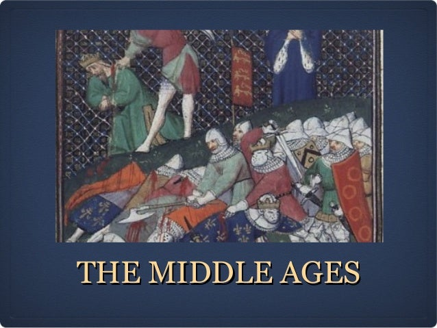 THE MIDDLE AGESTHE MIDDLE AGES