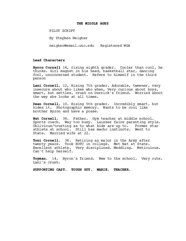 THE MIDDLE AGES       PILOT SCRIPT       By Stephen Neigher       neigher@email.unc.edu     Registered WGALead CharactersB...