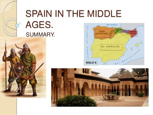 SPAIN IN THE MIDDLE AGES. SUMMARY.