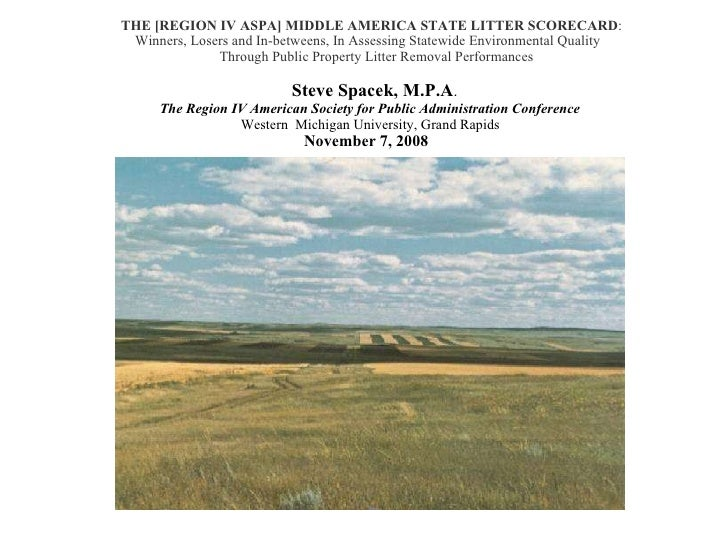 THE [REGION IV ASPA] MIDDLE AMERICA STATE LITTER SCORECARD :   Winners, Losers and In-betweens, In Assessing Statewide Env...