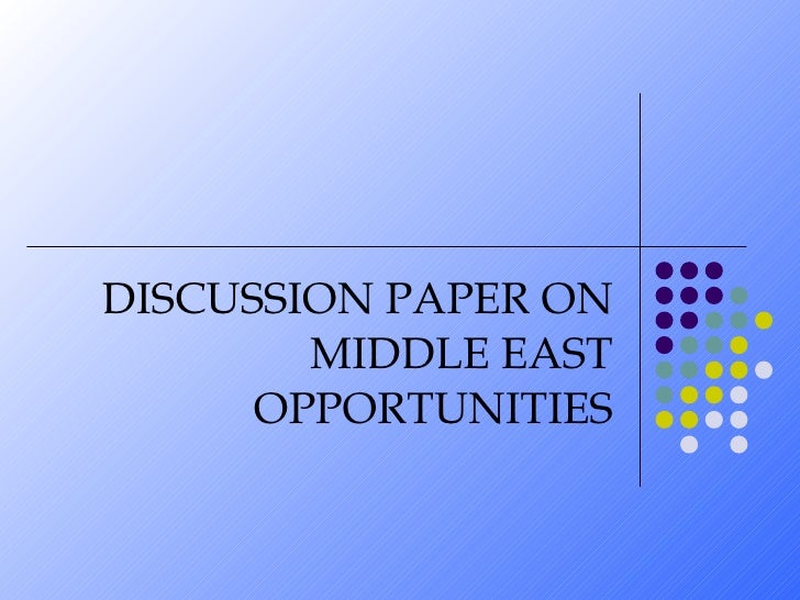 DISCUSSION PAPER ON MIDDLE EAST OPPORTUNITIES