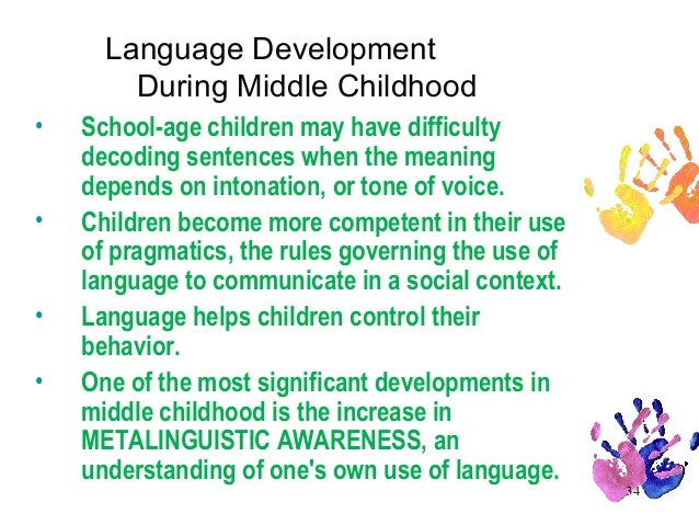 develpoment of middle childhood Theorists edit 0 28 specifically stages 1-3 middle childhood children have not quite met the requirements for stage 4 which is law and order.