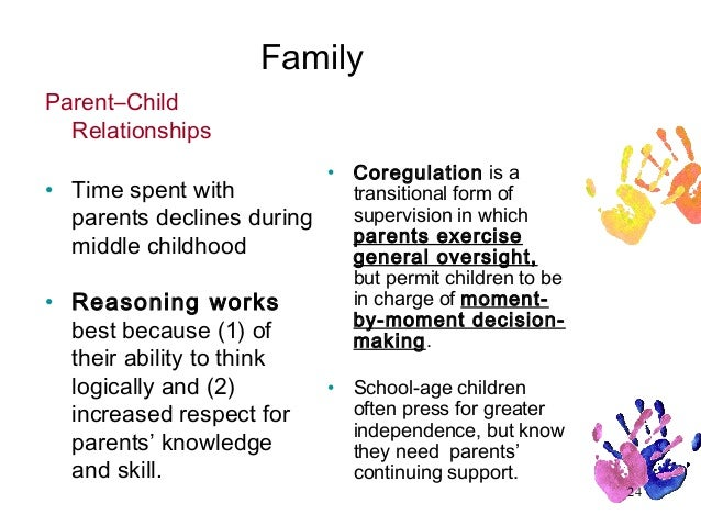 family and middle childhood As children become more mature physically, cognitively, and emotionally, their  social relationships with family and peers also mature and change during  middle.