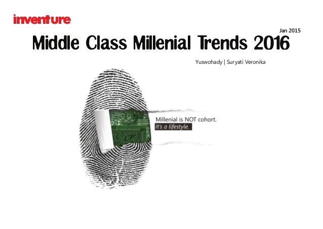 Middle Class Millenial Trends 2016 Yuswohady   Suryati Veronika Jan 2015