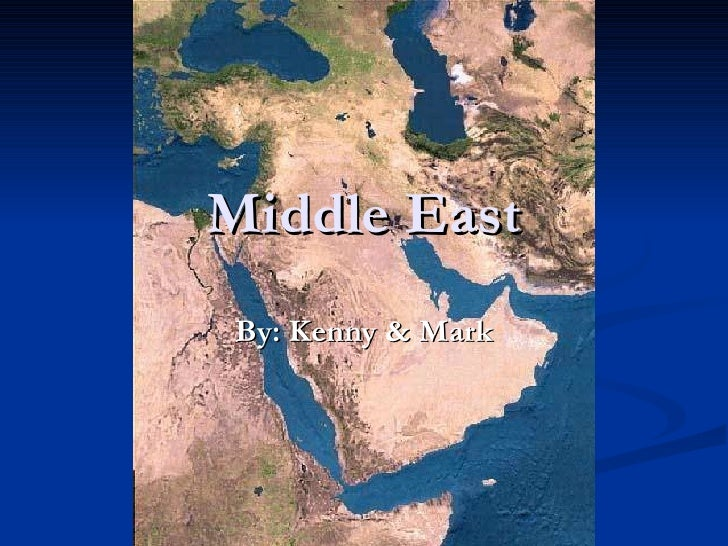 Middle East By: Kenny & Mark