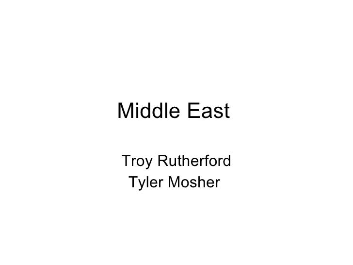 Middle East  Troy Rutherford Tyler Mosher