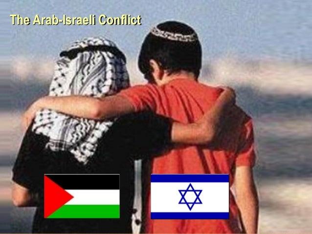 The Arab-Israeli ConflictThe Arab-Israeli Conflict