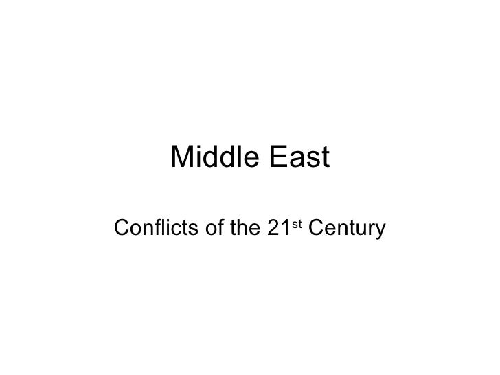 Middle East Conflicts of the 21 st  Century