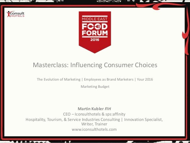 Masterclass: Influencing Consumer Choices The Evolution of Marketing | Employees as Brand Marketers | Your 2016 Marketing ...