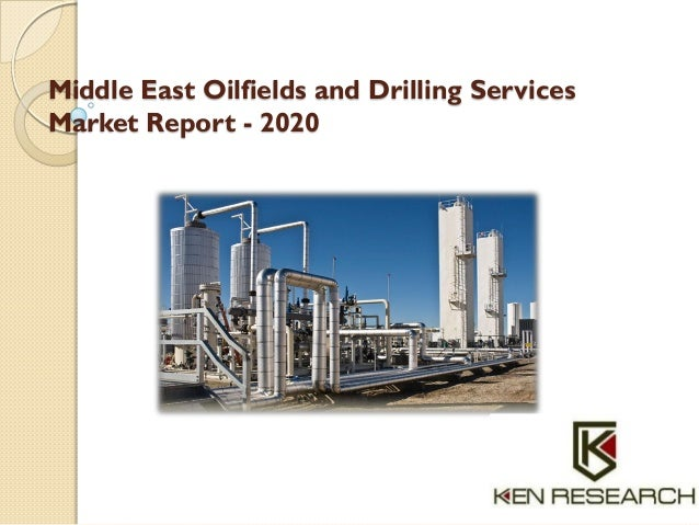 Middle East Oilfields and Drilling Services Market Report - 2020