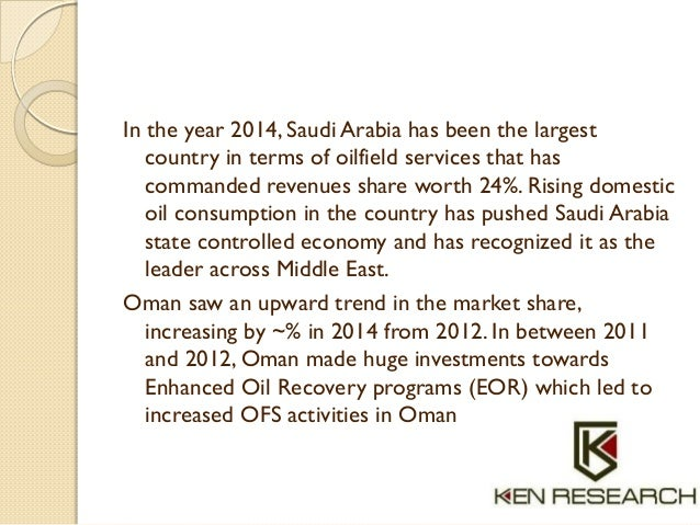 In the year 2014, Saudi Arabia has been the largest country in terms of oilfield services that has commanded revenues shar...