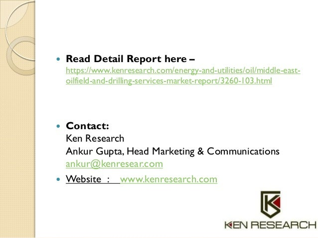  Read Detail Report here – https://www.kenresearch.com/energy-and-utilities/oil/middle-east- oilfield-and-drilling-servic...