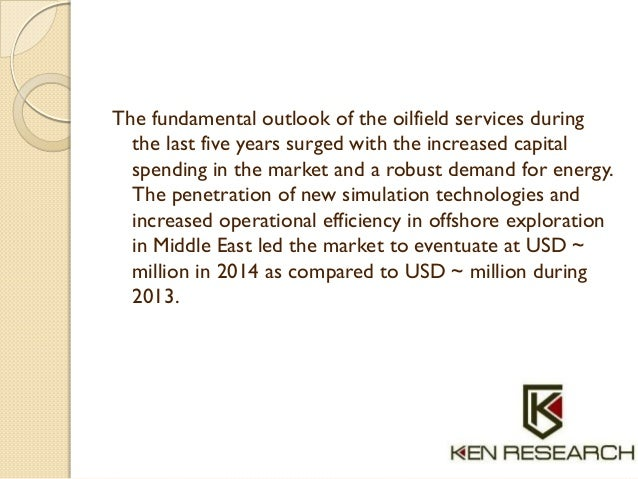 The fundamental outlook of the oilfield services during the last five years surged with the increased capital spending in ...