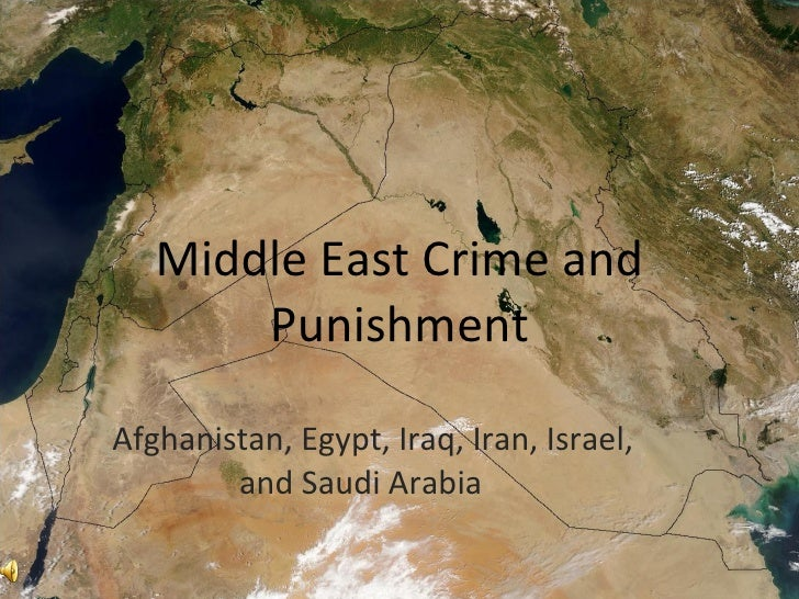 Middle East Crime and Punishment Afghanistan, Egypt, Iraq, Iran, Israel, and Saudi Arabia