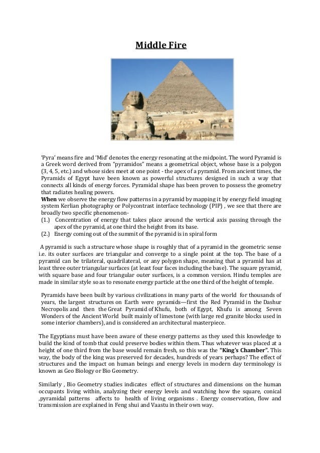 Middle Fire 'Pyra' means fire and 'Mid' denotes the energy resonating at the midpoint. The word Pyramid is a Greek word de...