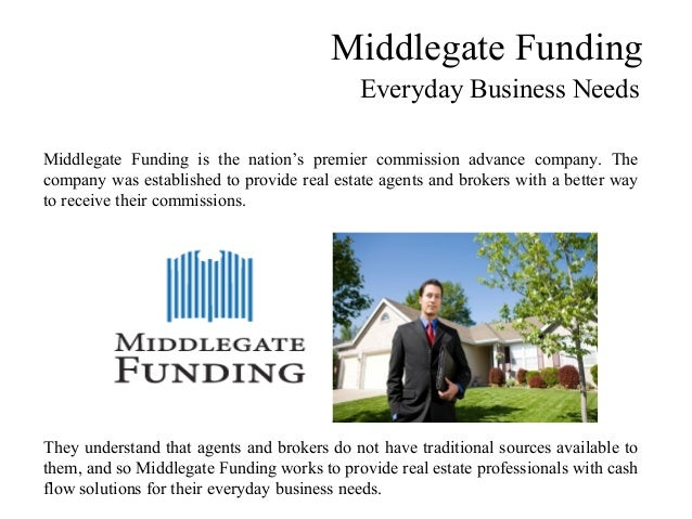 Middlegate Funding Everyday Business Needs Middlegate Funding is the nation's premier commission advance company. The comp...